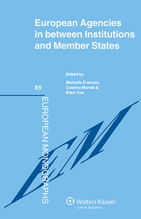 Everson M & Monda C & Vos E (eds.) European agencies in between Institutions and Member States Image